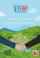 Construire son Smart Territoire. FIRIP et France Stratégie et Caisse des dépôts (2018)