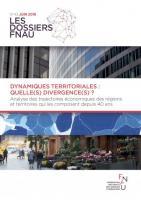 Dynamiques territoriales: quelle(s) divergence(s)? Analyse des trajectoires économiques des régions et territoires qui les composent depuis 40 ans. Dossier FNAU n°43, juin 2018